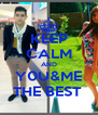 KEEP CALM AND Y0U&ME THE BEST  - Personalised Poster A4 size