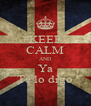 KEEP CALM AND Ya Te lo digo - Personalised Poster A4 size