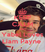 KEEP CALM AND Yabel Loves Liam Payne  - Personalised Poster A4 size