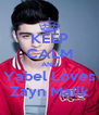 KEEP CALM AND Yabel Loves Zayn Malik - Personalised Poster A4 size