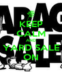 KEEP CALM AND YARD SALE ON - Personalised Poster A4 size
