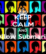 KEEP CALM AND Yellow Submarine  - Personalised Poster A4 size