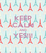 KEEP CALM AND YES!!!  - Personalised Poster A4 size