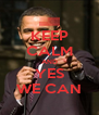 KEEP CALM AND YES WE CAN - Personalised Poster A4 size