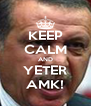 KEEP CALM AND YETER AMK! - Personalised Poster A4 size