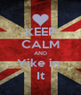 KEEP CALM AND Yike in  It - Personalised Poster A4 size