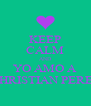 KEEP CALM AND YO AMO A CHRISTIAN PEREZ - Personalised Poster A4 size