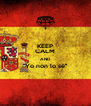 KEEP CALM AND ''Yo non lo sè''  - Personalised Poster A4 size
