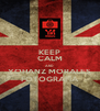 KEEP CALM AND YOHANZ MORALES FOTOGRAFÍA - Personalised Poster A4 size
