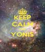 KEEP CALM AND YONIS  - Personalised Poster A4 size