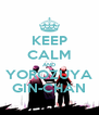 KEEP CALM AND YOROZUYA GIN-CHAN - Personalised Poster A4 size