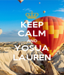 KEEP CALM AND YOSUA LAUREN - Personalised Poster A4 size