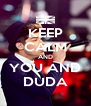 KEEP CALM AND YOU AND DUDA - Personalised Poster A4 size