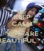 KEEP CALM AND YOU ARE BEAUTIFUL *-* - Personalised Poster A4 size