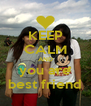 KEEP CALM AND you are best friend - Personalised Poster A4 size