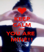 KEEP CALM AND YOU ARE  MINE!! - Personalised Poster A4 size