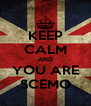 KEEP CALM AND YOU ARE SCEMO - Personalised Poster A4 size