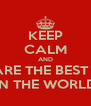 KEEP CALM AND YOU ARE THE BEST SISTER IN THE WORLD - Personalised Poster A4 size
