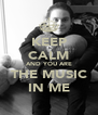 KEEP CALM AND YOU ARE THE MUSIC IN ME - Personalised Poster A4 size