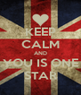 KEEP CALM AND YOU IS ONE STAR - Personalised Poster A4 size