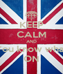 KEEP CALM AND You know what ON - Personalised Poster A4 size
