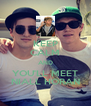 KEEP CALM AND YOU'LL MEET NIALL HORAN - Personalised Poster A4 size