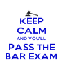KEEP CALM AND YOU'LL PASS THE BAR EXAM - Personalised Poster A4 size