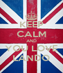 KEEP CALM AND YOU LOVE LANDO - Personalised Poster A4 size