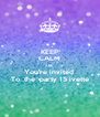KEEP CALM AND You're invited  To  the  party 15 ivette - Personalised Poster A4 size
