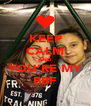 KEEP CALM AND YOU'RE MY BBF - Personalised Poster A4 size
