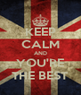 KEEP CALM AND YOU'RE THE BEST - Personalised Poster A4 size