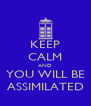 KEEP CALM AND YOU WILL BE ASSIMILATED - Personalised Poster A4 size