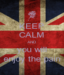KEEP CALM AND you will enjoy the pain - Personalised Poster A4 size