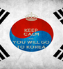 KEEP CALM AND YOU WILL GO TO KOREA - Personalised Poster A4 size