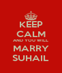 KEEP CALM AND YOU WILL MARRY SUHAIL - Personalised Poster A4 size