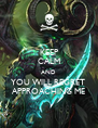 KEEP CALM AND YOU WILL REGRET  APPROACHING ME - Personalised Poster A4 size