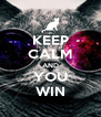 KEEP CALM AND YOU WIN - Personalised Poster A4 size