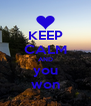 KEEP CALM AND you won - Personalised Poster A4 size