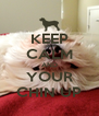 KEEP CALM AND YOUR CHIN UP - Personalised Poster A4 size