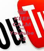 KEEP CALM AND Youtube <3 - Personalised Poster A4 size