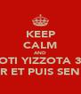 KEEP CALM AND YZZOTI YIZZOTA 3 PTI TOUR ET PUIS SEN VA! - Personalised Poster A4 size