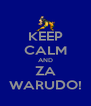 KEEP CALM AND ZA WARUDO! - Personalised Poster A4 size