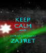 KEEP CALM AND ................. ZA3'RET - Personalised Poster A4 size