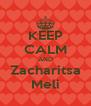 KEEP CALM AND Zacharitsa Meli - Personalised Poster A4 size