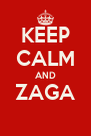 KEEP CALM AND ZAGA  - Personalised Poster A4 size