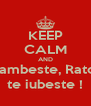 KEEP CALM AND Zambeste, Ratoi te iubeste ! - Personalised Poster A4 size