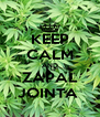 KEEP CALM AND ZAPAL JOINTA  - Personalised Poster A4 size