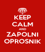 KEEP CALM AND ZAPOLNI OPROSNIK - Personalised Poster A4 size