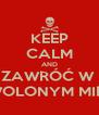 KEEP CALM AND ZAWRÓĆ W  DOZWOLONYM MIEJSCU - Personalised Poster A4 size