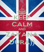 KEEP CALM AND ZAYANA DURA)) - Personalised Poster A4 size